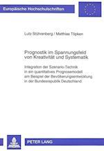 Prognostik Im Spannungsfeld Von Kreativitaet Und Systematik (Europaeische Hochschulschriften European University Studie, nr. 1920)