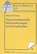 Hyperfunktionelle Stimmstoerungen Bei Erwachsenen (Keolner Arbeiten Zur Sprachpsychologie, nr. 6)
