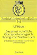 Das Gemeinschaftliche Oberappellationsgericht Thueringischer Staaten in Jena (Rechtshistorische Reihe, nr. 142)