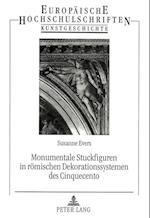 Monumentale Stuckfiguren in Roemischen Dekorationssystemen Des Cinquecento (Europaeische Hochschulschriften European University Studie, nr. 251)