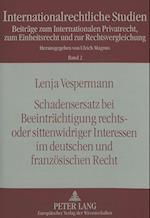 Schadensersatz Bei Beeintraechtigung Rechts- Oder Sittenwidriger Interessen Im Deutschen Und Franzoesischen Recht (Internationalrechtliche Studien, nr. 2)