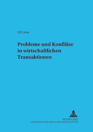 Probleme Und Konflikte in Wirtschaftlichen Transaktionen