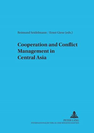 Cooperation and Conflict Management in Central Asia