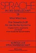 Die Gesellschaft Fuer Deutsche Sprache (Sprache in Der Gesellschaft, nr. 28)