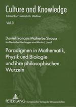 Paradigmen in Mathematik, Physik Und Biologie Und Ihre Philosophischen Wurzeln (Culture and Knowledge, nr. 3)
