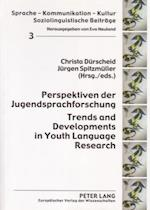 Perspektiven Der Jugendsprachforschung- Trends and Developments in Youth Language Research