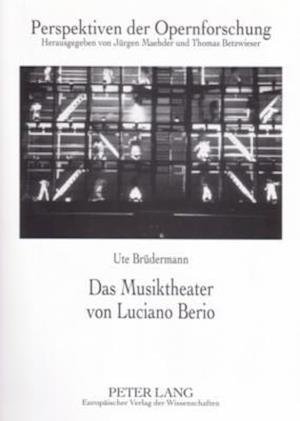 Das Musiktheater Von Luciano Berio