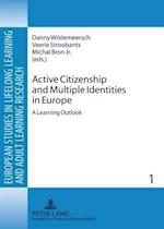 Active Citizenship and Multiple Identities in Europe (European Studies in Lifelong Learning and Adult Learning Res, nr. 1)