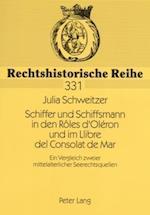 Schiffer Und Schiffsmann in Den Roles D'Oleron Und Im Llibre del Consolat de Mar (Rechtshistorische Reihe, nr. 331)