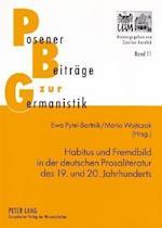 Habitus Und Fremdbild in Der Deutschen Prosaliteratur Des 19. Und 20. Jahrhunderts (Posener Beitreage Zur Germanistik, nr. 11)