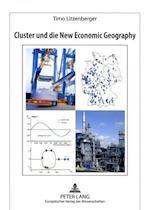 Cluster Und Die New Economic Geography (Europaische Hochschulschriften Reihe 5 Volks Und Betriebs, nr. 3228)