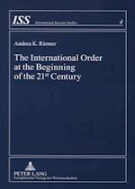 The International Order at the Beginning of the 21 St Century (International Security Studies, nr. 4)