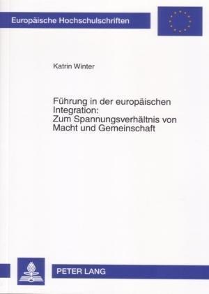 Fuehrung in Der Europaeischen Integration