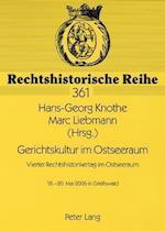 Gerichtskultur Im Ostseeraum- Vierter Rechtshistorikertag Im Ostseeraum (Rechtshistorische Reihe, nr. 361)