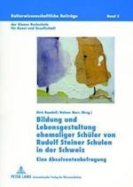 Bildung Und Lebensgestaltung Ehemaliger Schueler Von Rudolf Steiner Schulen in Der Schweiz