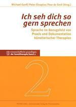 Ich Seh Dich So Gern Sprechen (Wissenschaftliche Grundlagen Der Kunsttherapie, nr. 2)