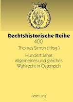 Hundert Jahre Allgemeines Und Gleiches Wahlrecht in Oesterreich (Rechtshistorische Reihe, nr. 400)
