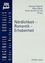 Noerdlichkeit - Romantik - Erhabenheit (Imaginatio Borealis. Bilder Des Nordens, nr. 15)