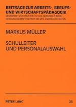 Schulleiter Und Personalauswahl af Markus Meuller, Markus Muller, Markus Mueller