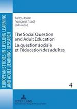 The Social Question and Adult Education/ La Question Sociale Et L'education Des Adultes (European Studies in Lifelong Learning and Adult Learning Research)