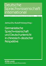 Germanistische Sprachwissenschaft Und Deutschunterricht in Chinesisch-Deutscher Perspektive