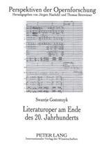 Literaturoper Am Ende Des 20. Jahrhunderts (Perspektiven Der Opernforschung, nr. 17)
