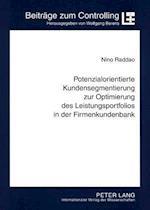 Potenzialorientierte Kundensegmentierung Zur Optimierung Des Leistungsportfolios in Der Firmenkundenbank (Beitraege Zum Controlling, nr. 13)