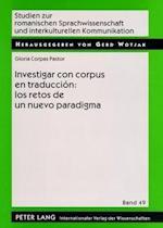 Investigar Con Corpus En Traduccion (Studien Zur Romanischen Sprachwissenschaft Und Interkulturellen Kommunikation, nr. 49)