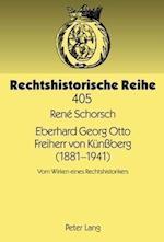 Eberhard Georg Otto Freiherr Von Kuenberg (1881-1941) (Rechtshistorische Reihe, nr. 405)