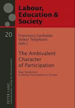 The Ambivalent Character of Participation (Arbeit, Bildung & Gesellschaft / Labour, Education & Society, nr. 20)