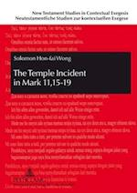 The Temple Incident in Mark 11,15-19 (New Testament Studies in Contextual Exegesis, nr. 5)