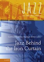 Jazz Behind the Iron Curtain (Jazz Under State Socialism, nr. 1)
