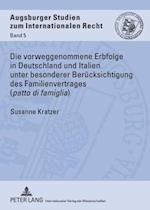 Die Vorweggenommene Erbfolge in Deutschland Und Italien Unter Besonderer Beruecksichtigung Des Familienvertrages (Patto Di Famiglia) (Augsburger Studien Zum Internationalen Recht, nr. 5)