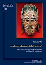 Schwarz Hat So Viele Farben (Melis Medien Literaturen Sprachen in AnglistikAmerikan, nr. 10)