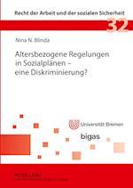 Altersbezogene Regelungen in Sozialplaenen - Eine Diskriminierung? (Recht der Arbeit Und der Sozialen Sicherheit, nr. 32)