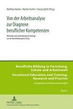 Von Der Arbeitsanalyse Zur Diagnose Beruflicher Kompetenzen (Berufliche Bildung in Forschung Schule Und Arbeitswelt Vo, nr. 5)
