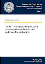Die Zustaendigkeitsabgrenzung Zwischen Gesamtbetriebsrat Und Einzelbetriebsraeten (Schriften Zum Deutschen Und Europaeischen Arbeits Und Sozia, nr. 17)