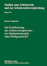 Die Kodifizierung Des Arbeitsvertragsrechts - Ein Jahrhundertprojekt Ohne Erfolgsaussicht? (Studien Zum Arbeitsrecht Und Zur Arbeitsrechtsvergleichung, nr. 20)