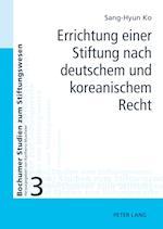 Errichtung Einer Stiftung Nach Deutschem Und Koreanischem Recht (Bochumer Studien zum Stiftungswesen, nr. 3)