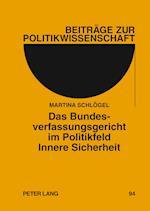 Das Bundesverfassungsgericht Im Politikfeld Innere Sicherheit (Beitraege Zur Politikwissenschaft, nr. 94)