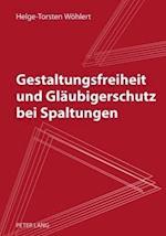 Gestaltungsfreiheit Und Glaeubigerschutz Bei Spaltungen
