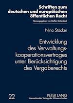 Entwicklung Des Verwaltungskooperationsvertrages Unter Beruecksichtigung Des Vergaberechts (Schriften Zum Deutschen Und Europaeischen Oeffentlichen Rech, nr. 22)