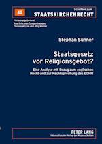 Staatsgesetz VOR Religionsgebot? (Schriften Zum Staatskirchenrecht, nr. 48)