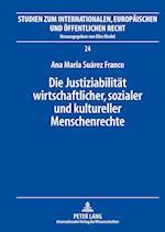 Die Justiziabilitaet Wirtschaftlicher, Sozialer Und Kultureller Menschenrechte (Studien Zum Internationalen Europaeischen Und Oeffentlichen, nr. 24)