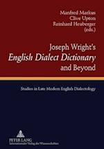 Joseph Wright's English Dialect Dictionary and Beyond