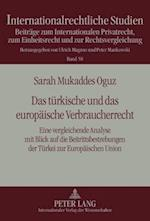 Das Tuerkische Und Das Europaeische Verbraucherrecht (Internationalrechtliche Studien, nr. 58)