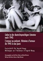 Liebe in Der Deutschsprachigen Literatur Nach 1945 - L'Amour Au Present. Histoires D'Amour de 1945 a Nos Jours