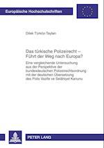 Das Tuerkische Polizeirecht - Fuehrt Der Weg Nach Europa? (Europaeische Hochschulschriften European University Studie, nr. 5102)