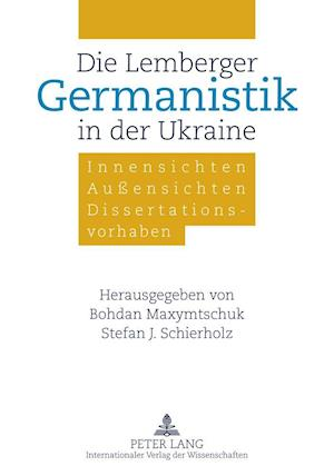 Die Lemberger Germanistik in Der Ukraine