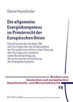 Die Allgemeine Energiekompetenz Im Primaerrecht Der Europaeischen Union (Studien Zum Deutschen Und Europaeischen Gesellschafts Und W, nr. 16)